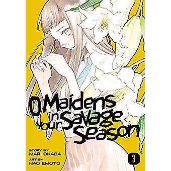 O Maidens In Your Savage Season 3 by Mari Okada - 9781632368201 Book