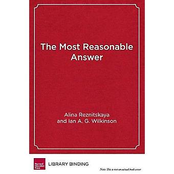 The Most Reasonable Answer - Helping Students Build Better Arguments T
