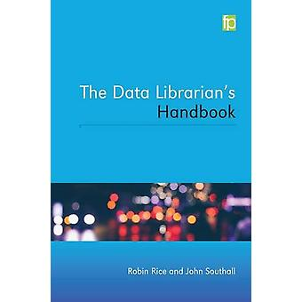 The Data Librarian's Handbook by Robin Rice - 9781783300471 Book