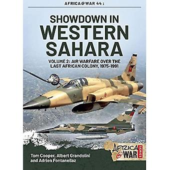 Showdown in the Western Sahara Volume 2 - Air Warfare Over the Last Af