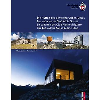 The Huts of the Swiss Alpine Club - Die Hutten Des Schweizer Alpen-Clu