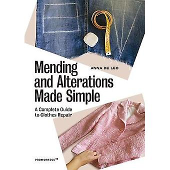 Mending and Alterations Made Simple - A Complete Guide to Clothes Repa