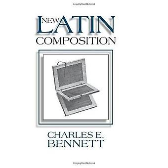 New Latin Composition by Charles Edwin Bennett - 9780865163454 Book