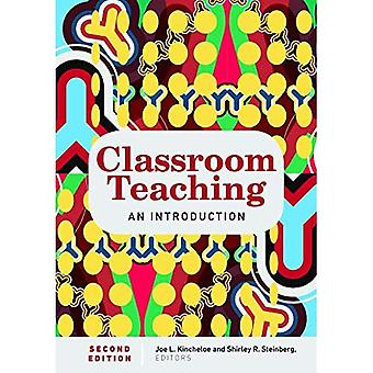 Classroom Teaching: An Introduction | Second Edition