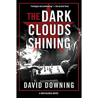 The Dark Clouds Shining by David Downing - 9781641290203 Book