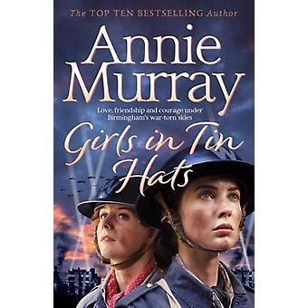 Girls in Tin Hats by Annie Murray