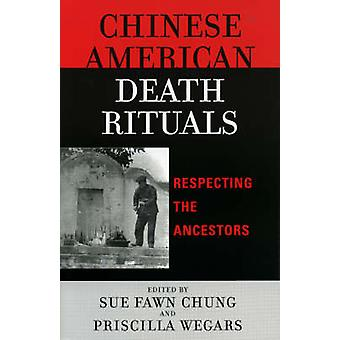 Chinese American Death Rituals - Respecting the Ancestors by Sue Fawn