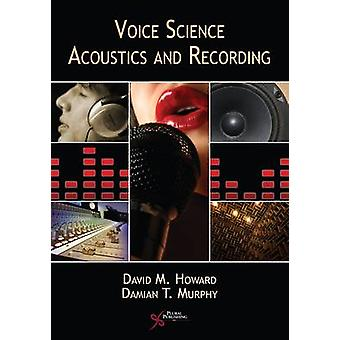 Voice Science - Acoustics and Recording by Damian Murphy - David M. H
