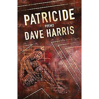 Patricide by Dave Harris - 9781943735501 Book