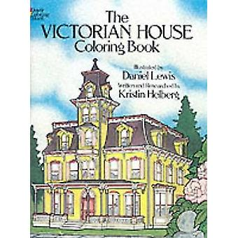 Victorian House Colouring Book by Daniel Lewis