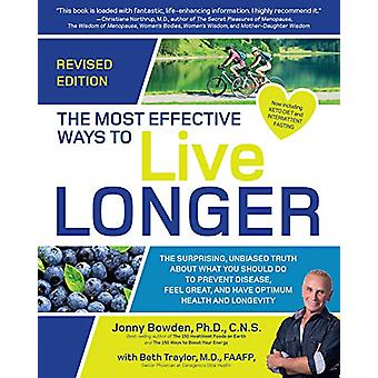 The Most Effective Ways to Live Longer - Revised - The Surprising - Un