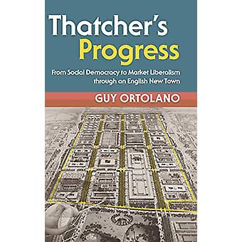 Thatcher's Progress - From Social Democracy to Market Liberalism throu