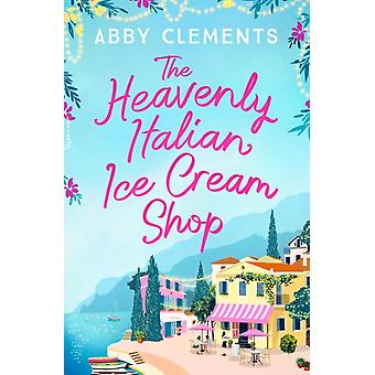 The Heavenly Italian Ice Cream Shop by Clements & Abby