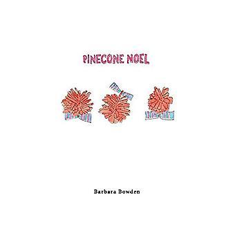 Pinecone Noel by Barbara Bowden - 9781543953145 Book