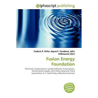 Fusion Energy Foundation by Frederic P Miller - 9786130612245 Book