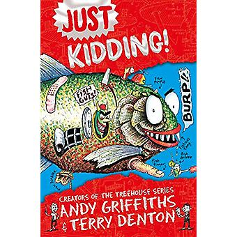 Just Kidding by Andy Griffiths - 9781529022964 Book