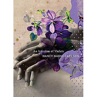 An Infusion of Violets by Nancy Naomi Carlson - 9780857426451 Book