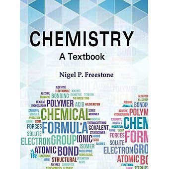 Chemistry  A Textbook by Nigel P Freestone