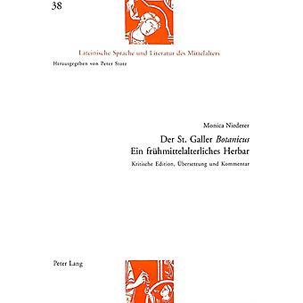 Der St. Galler botanicus Ein Fruehmittelalterliches Herbar by Niederer & Monica