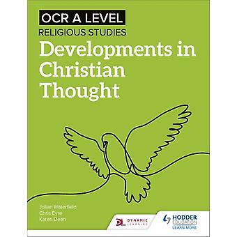 OCR A Level Religious Studies Developments in Christian Thought by Waterfield & JulianEyre & ChrisDean & Karen