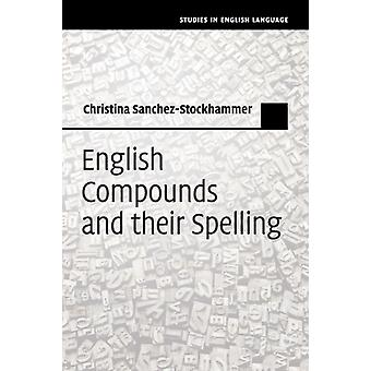 English Compounds and their Spelling by SanchezStockhammer & Christina LudwigMaximiliansUniversitat Munchen