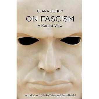 Clara Zetkin On Fascism The Marxist View 1923 How to Struggle and How to Win