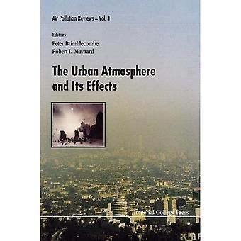 The Urban Atmosphere and Its Effects (Air Pollution Reviews)