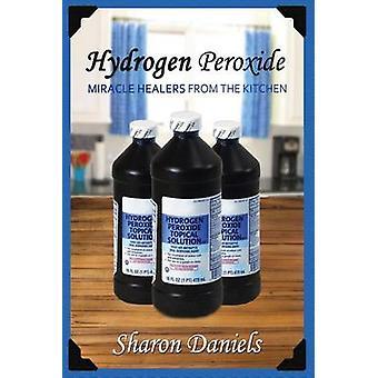 Hydrogen Peroxide by Sharon Daniels - 9781492887553 Book