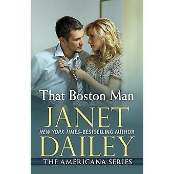 That Boston Man - Massachusetts by Janet Dailey - 9781497639744 Book