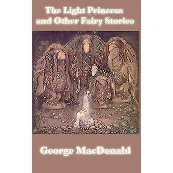 The Light Princess and Other Fairy Stories by George MacDonald - 9781
