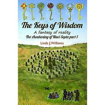 The Keys of Wisdom - A Fantasy of Reality by Linda J. Williams - 97817