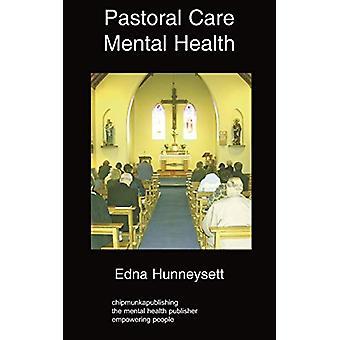 Pastoral Care Mental Health by Edna Hunneysett - 9781847478832 Book