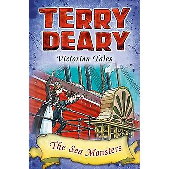 Victorian Tales The Sea Monsters by Terry Deary & kuvitettu Helen Flook
