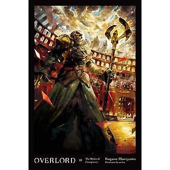 Overlord Vol. 10: The Ruler of Conspiracy de Kugane Maruyama (2019, Hardback)