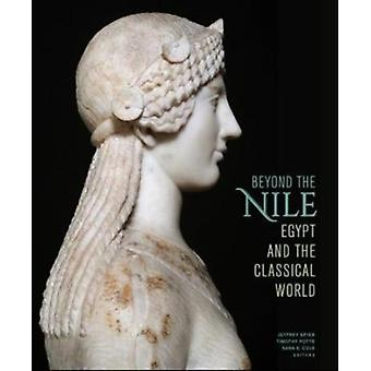 Beyond the Nile  Egypt and the Classical World by Jeffrey SpierTimothy PottsSarah E. Cole