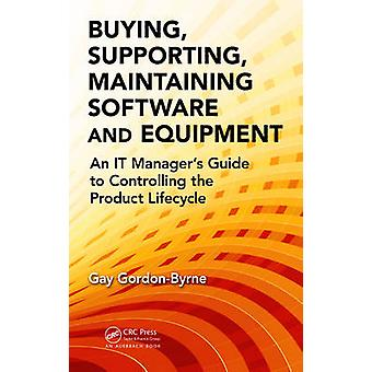 Buying Supporting Maintaining Software and Equipment