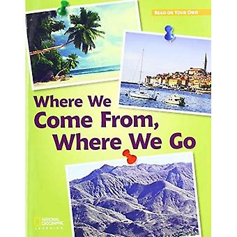ROYO READERS LEVEL C WHERE� WE COME FROM WHERE WE GO
