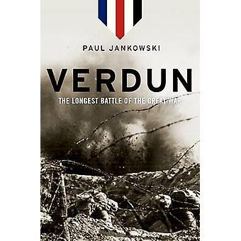 Verdun - The Longest Battle of the Great War by Paul Jankowski - 97801