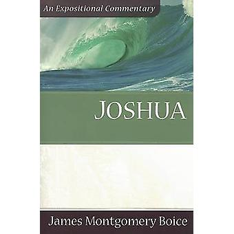 Joshua - An Expositional Commentary by James Montgomery Boice - 978080