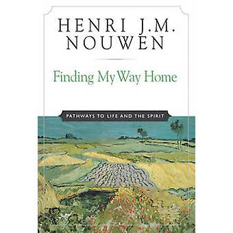 Att hitta min väg hem - vägar till liv & anden av Henri J. M. Nou