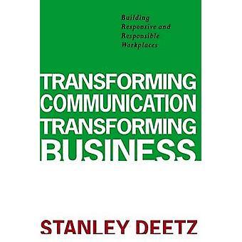 Transforming Communication - Transforming Business - Building Responsi