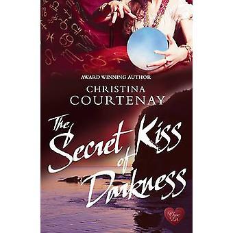 The Secret Kiss of Darkness by Christina Courtenay - 9781781890677 Bo