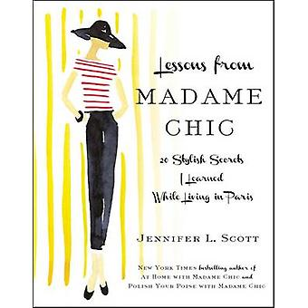 Lessons from Madame Chic - 20 Stylish Secrets I Learned While Living i