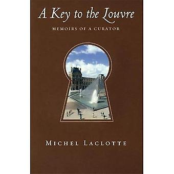 A Key to the Louvre: Memoirs of a Curator