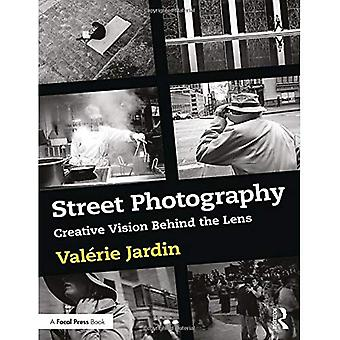 Street Photography: Creative Vision Behind the Lens (Paperback)