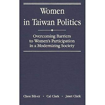 Kvinnor i Taiwan politik: att undanröja hinder för kvinnor & s deltagande i en modernisering samhället