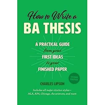 Hur man skriver en Ba avhandling, andra upplagan: en praktisk Guide från din första idéer till din färdiga papper