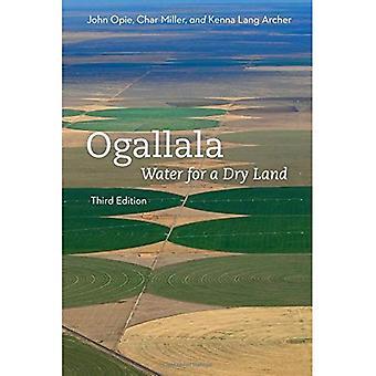 Ogallala, dritte Auflage: Wasser für ein trockenes Land (unsere nachhaltige Zukunft)