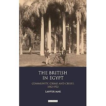 Les Britanniques en Egypte: Crises 1882-1922 (bibliothèque internationale d'études historiques), la criminalité et la communauté