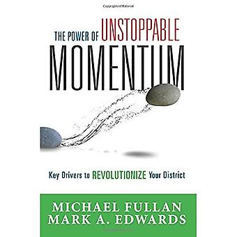 The Power of Unstoppable Momentum: Key Drivers to Revolutionize Your District (and Integrate Technology in the Classroom)